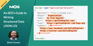An SEO's Guide to Writing Structured Data (JSON LD)